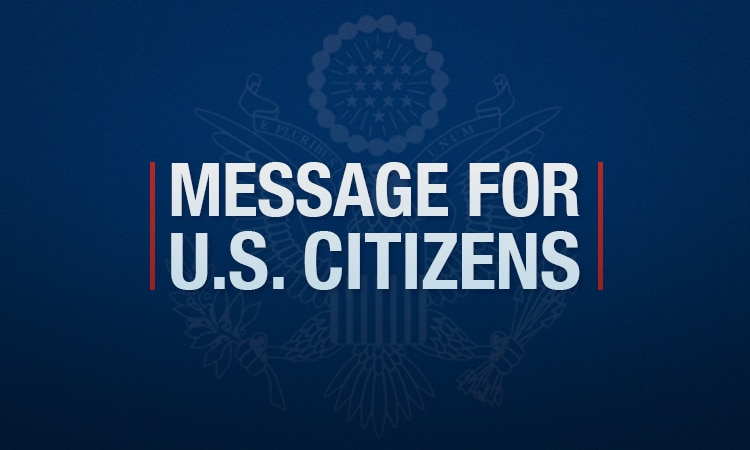 Message for U.S. Citizens